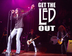 "GET THE LED OUT BRINGS A ""WHOLE LOTTA LOVE"" TO SOUTH FLORIDA on February 16th. At the Sunrise Theatre in Fort Pierce"