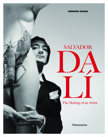 Salvador Dali:  The Making of an Artist by Catherine Grenier