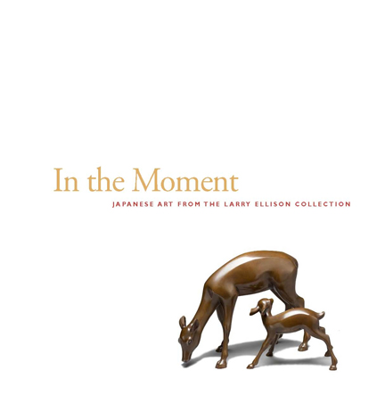 IN THE MOMENT: JAPANESE ART FROM THE LARRY ELLISON COLLECTION