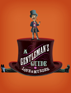 """"""" A Gentleman's Guide to Love and Murder'"""" is Broadway's favorite bloody new musical—"""