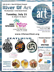 Life Is Art and Soul Of Miami present the River Of Art Pop-Up Art-in-Public-Places Exhibition and Social Mixer Tuesday, July 21, 6:30pm-9:30pm  at the Bahama Breeze Kendall 12395 SW 88th St, Miami, FL 33186