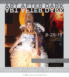 Art Museum of the Americas Organization of American States  201 18th Street, NW  Washington, DC presents ART AFTER DARK, Friday, August 28, 2014 | 9pm-1am
