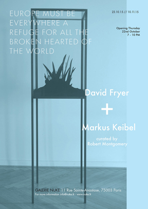 EUROPE MUST BE EVERYWHERE A REFUGE FOR ALL THE BROKEN HEARTED OF THE WORLD  PRIVATE OPENING, OCTOBER 22 2015 – November 10, 2015