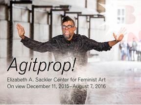 The Brooklyn Museum presents Agitprop! at the Elizabeth A. Sackler Center for Feminist Art Dec. 11, 2015-August 7, 2016Agi