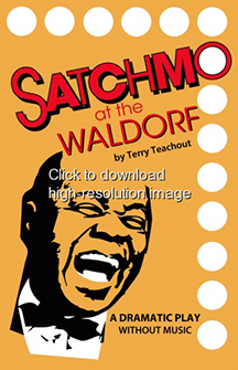 Palm Beach Dramaworks presents Satchmo at the Waldorf  written and directed by Terry Teachout opens May 13  at the Don & Ann Brown Theatre