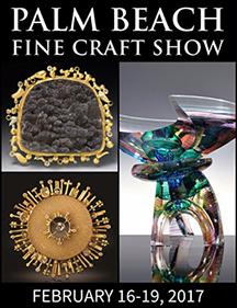 Palm Beach Fine Craft ShowFebruary 16-19, 2017