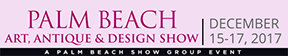 The Palm Beach Art, Antique & Design Show will return this December 15-17, 2017 at the new Palm Beach Art, Antique & Design Showroom, 500 N. Dixie Hwy Lake Worth FL 33460