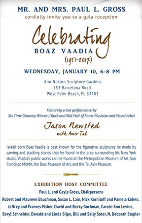 Ann Norton Sculpture Gardens presents Mr. and Mrs. Paul L. Gross cordially invites you to a gala reception celebrating BOAZ VAADIA (1951-2017) January 10, 6-8 pm